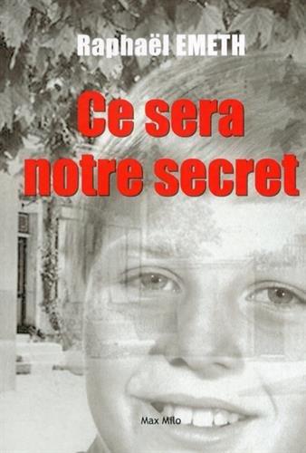 Ce sera notre secret par Raphael Emeth