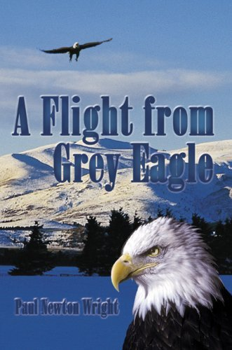 A Flight From Grey Eagle by Paul N. Wright (2004-08-19)