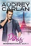 Paris (International Guy Book 1) by Audrey Carlan