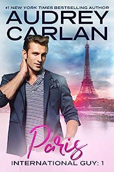 International Guy: Paris (International Guy Series Book 1) (English Edition) par [Carlan, Audrey]