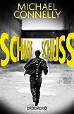 Scharfschuss: Thriller (Die Harry-Bosch-Serie, Band 19) - Michael Connelly