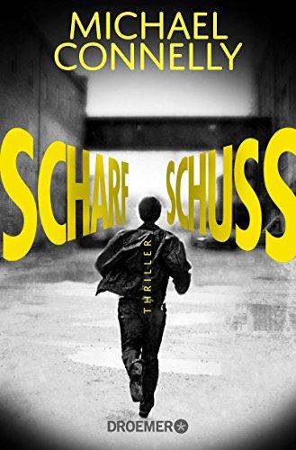 Connelly, Michael: Scharfschuss