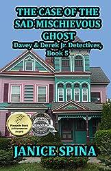 The Case of the Sad Mischievous Ghost (Davey & Derek Junior Detectives Series Book 5)