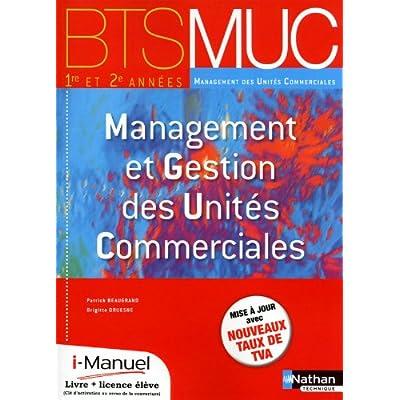 Management et gestion des unités commerciales BTS MUC 1 et 2