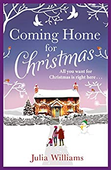 Coming Home For Christmas: Warm, humorous and completely irresistible! by [Williams, Julia]