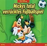 Mickys total Verrückte s Fußballspiel CD Das Original - Hörspiel von Disney