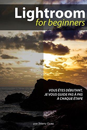 Lightroom for Beginners par Thierry Guez