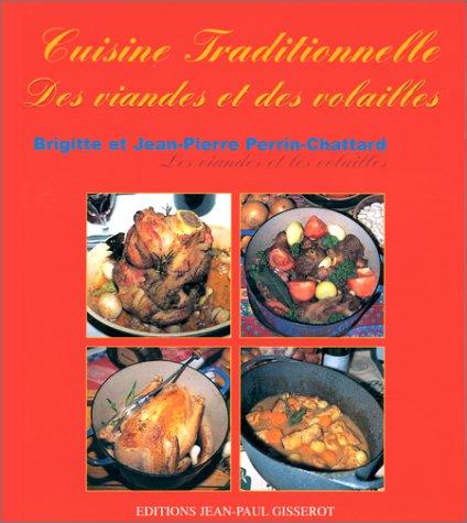 Cuisine traditionnelle des viandes et des volailles par Perrin-Chattard