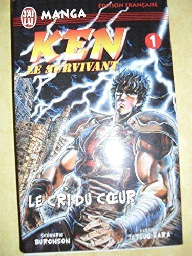 Ken le survivant, tome 1 : Le Cri du coeur par
