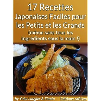 17 Recettes Japonaises Faciles pour les Petits et les Grands (même sans tous les ingrédients sous la main !)