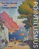 Pointillismus. Auf den Spuren von Georges Seurat -