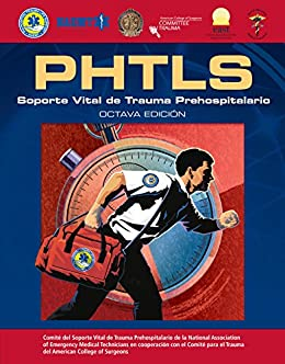 Phtls Spanish: Soporte Vital De Trauma Prehospitalario por National Association Of Emergency Medical Technicians (naemt)