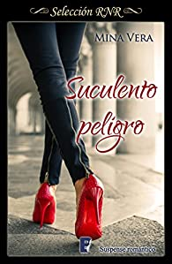 Suculento Peligro par Mina Vera