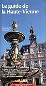 Le Guide de la Haute-Vienne par Robert