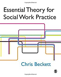 Essential Theory for Social Work Practice by Chris Beckett (2006-03-21)