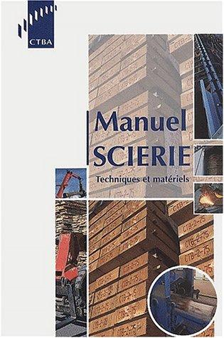 Manuel scierie. Techniques et matériels