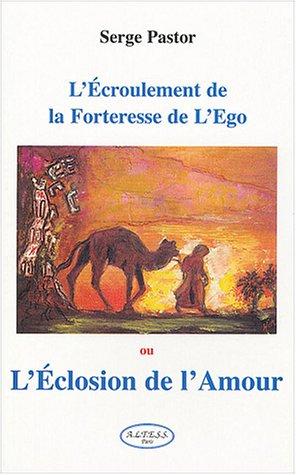L'écroulement de la forteresse de l'ego ou L'éclosion de l'amour : Enseignement du veilleur