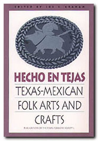 Hecho En Tejas (Publications of the Texas Folklore Society (Paperback), Band 50) -