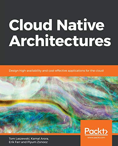 Cloud Native Architectures: Design high-availability and cost-effective applications for the cloud (English Edition)