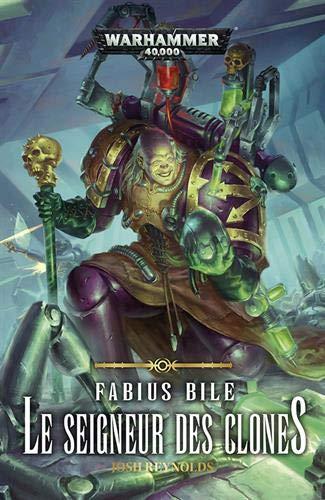 Fabius Bile : Le seigneur des clones