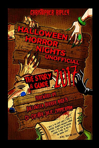 Halloween Horror Nights Unofficial: The Story & Guide 2017 (English - Halloween Universal Studios La