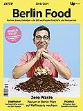 Berlin Food 2018/2019: Kochen, Essen, Genießen - die 650 wichtigsten Geschäfte und Restaurants