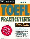 Peterson's Toefl Practice Tests 2001 (Toefl Practice Tests (Book and Cassette), 2001)