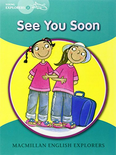 Explorers Young 2 See you Soon: 2f (MAC Eng Expl Readers)