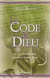 Le code de dieu: Le secret de notre passé, la promesse de notre avenir