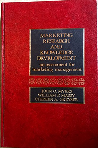Marketing Research and Knowledge Development: An Assessment for Marketing Management