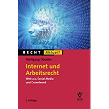 Internet und Arbeitsrecht: Web 2.0, Social Media und Crowdwork