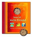Jesus ist mein Freund: Gebete zur Erstkommunion