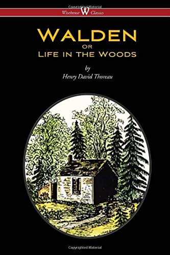 WALDEN or Life in the Woods (Wisehouse Classics Edition) por Henry David Thoreau