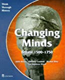 Changing Minds Britain 1500-1750 Pupil's Book (Think Through History)