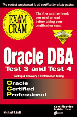 Oracle DBA Exam Cram: Tests Three and Four por Margaret R. Ault