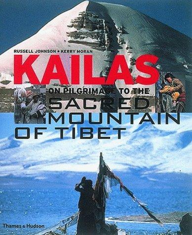 Kailas: On Pilgrimage to the Sacred Mountain of Tibet