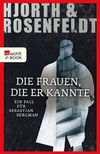 Buchseite und Rezensionen zu 'Die Frauen, die er kannte: Ein Fall für Sebastian Bergman' von Michael Hjorth