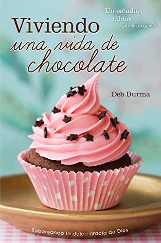 Viviendo una vida de chocolate (Living a Chocolate Life)