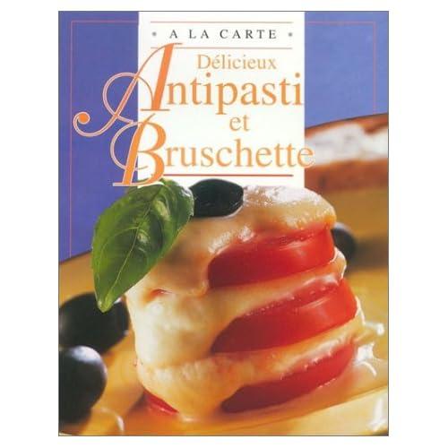 Délicieux Antipasti et Bruschette