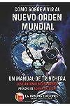 https://libros.plus/como-sobrevivir-al-nuevo-orden-mundial-un-manual-de-trinchera/