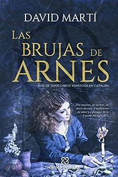 Las brujas de Arnes: Dos brujas, un secreto, un único