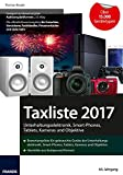 Taxliste 2017: Unterhaltungselektronik, Smart-Phones, Tablets, Kameras und Objektive