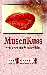 MusenKuss: illuminierte gedichte von leiser lust und lauter liebe