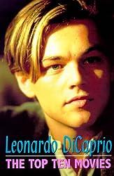 Leonardo DiCaprio: Ten Top Movies
