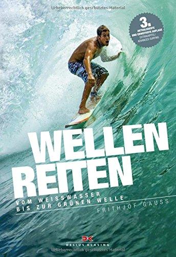 Wellenreiten: Vom Weißwasser bis zur grünen Welle
