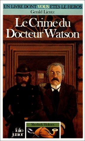 Sherlock Holmes Tome 4 : Le Crime du Docteur Watson par Gerald Lientz