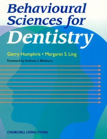 Behavioural Sciences for Dentistry, 1e (Dental S) 1st Edition by Humphris, Gerry, Ling, Margaret (2000) Paperback