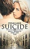 'Suicide: Drei Monate und ein Tag' von Stefan Lange