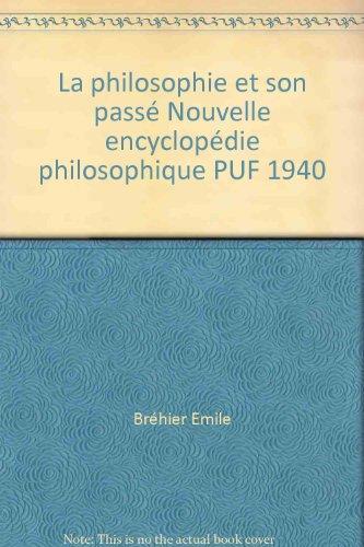 La philosophie et son passé Nouvelle encyclopédie philosophique PUF 1940 par Bréhier Emile