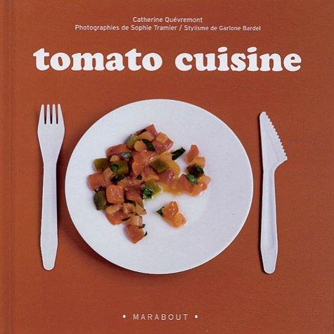 Tomato cuisine par Catherine Quévremont